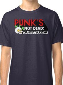 Punk's Not Dead; Classic T-Shirt