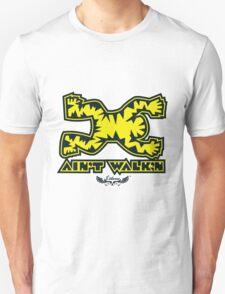 Ain't Walkin Unisex T-Shirt
