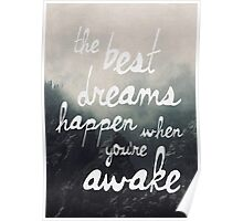 The Best Dreams Happen When You're Awake Poster