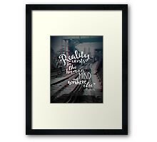 Reality quote  Framed Print