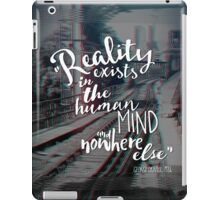 Reality quote  iPad Case/Skin