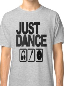just dance Classic T-Shirt