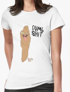 Dumb shit Womens Fitted T-Shirt