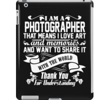 I AM A PHOTOGRAPHER iPad Case/Skin