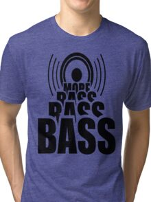 More Bass Tri-blend T-Shirt