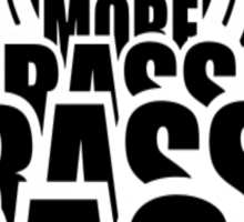 More Bass Sticker