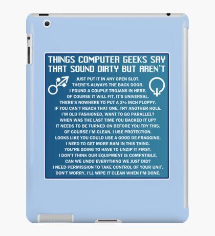Dirty Things Computer Geeks Say iPad Case/Skin