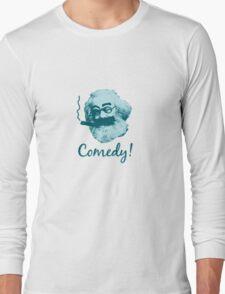 Comedy! Long Sleeve T-Shirt