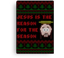 Jesus is The Reason for The Season Ugly Christmas Sweater Canvas Print