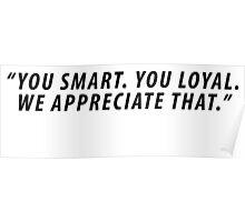 You Smart. You Loyal. We Appreciate That. DJ Khaled 2 Poster