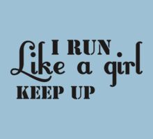 I Run Like A Girl, Keep Up (black ink) Workout Tee. Crossfit Tee. Exercise Tee. Weightlifting Tee. Running Tee. Fitness by Max Effort