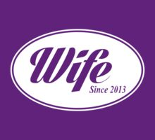 Wife Since 2013 (white ink) by Max Effort