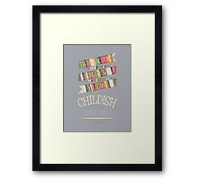 Doctor Who Quote - 4th Doctor - Be Childish Sometimes Framed Print
