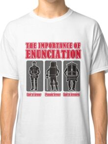 The Importance of Enunciation Classic T-Shirt
