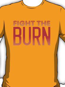FIGHT THE BURN T-Shirt