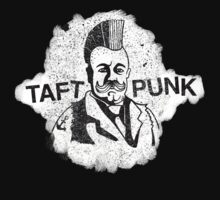 Taft Punk by Jessie Sima