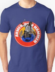 Armed With Hammer Unisex T-Shirt