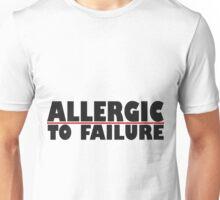 allergic to failure Unisex T-Shirt
