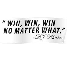 Win Win Win No Matter What DJ Khaled Poster