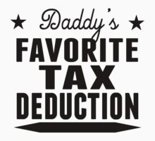 Daddy's Favorite Tax Deduction by ReallyAwesome