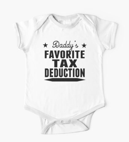 Daddy's Favorite Tax Deduction One Piece - Short Sleeve