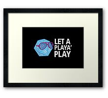 Let a Player Play Framed Print