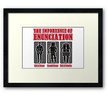 The Importance of Enunciation Framed Print