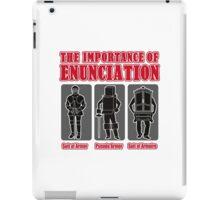 The Importance of Enunciation iPad Case/Skin