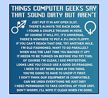 Dirty Things Computer Geeks Say by RoamingGeek