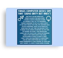 Dirty Things Computer Geeks Say Canvas Print