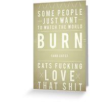 Burn Greeting Card