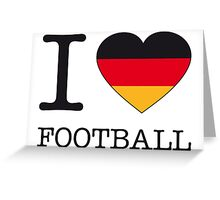 I ♥ GERMAN FOOTBALL Greeting Card