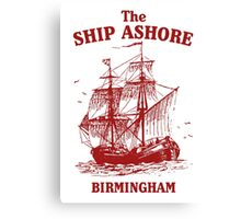 The Ship Ashore, Birmingham Canvas Print