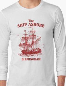 The Ship Ashore, Birmingham Long Sleeve T-Shirt