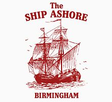The Ship Ashore, Birmingham Unisex T-Shirt