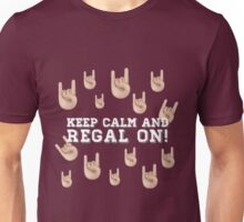 Keep Calm & Regal On Unisex T-Shirt