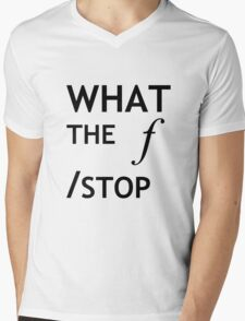 What the f Stop Mens V-Neck T-Shirt