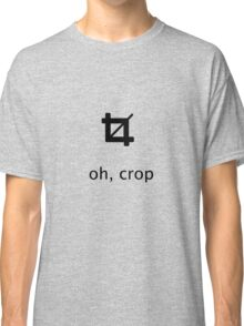 oh, crop Classic T-Shirt