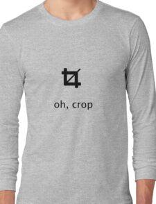 oh, crop Long Sleeve T-Shirt