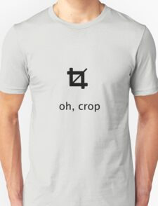 oh, crop Unisex T-Shirt