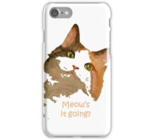 Meow's It Going iPhone Case/Skin