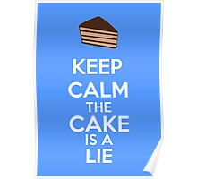 Keep Calm The Cake Is A Lie Poster