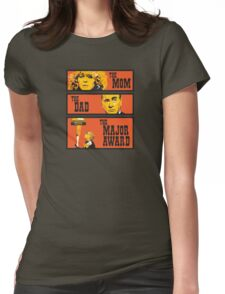 The Mom, The Dad, And The Major Award T-Shirt
