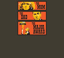 The Mom, The Dad, And The Major Award Unisex T-Shirt