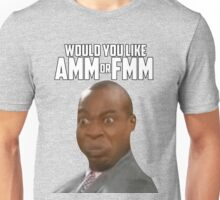 WOULD YOU LIKE AMM OR FMM Unisex T-Shirt