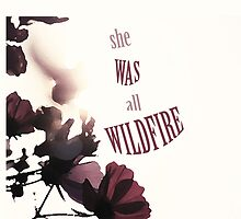 She was all wildfire by winternights