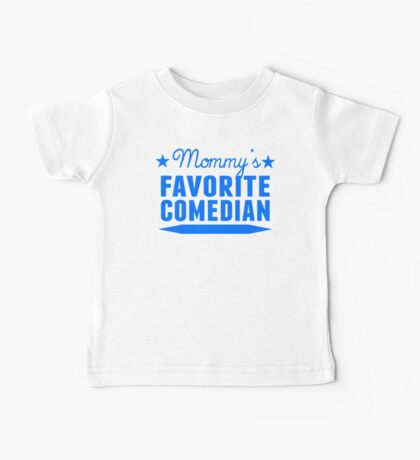 Mommy's Favorite Comedian Baby Tee