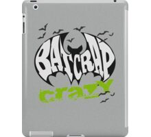 Bat Crap Crazy - Crazy People - People are Bat Crap Crazy iPad Case/Skin