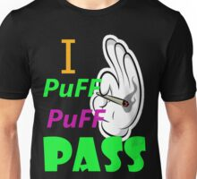 I PuFF PuFF PaSS Unisex T-Shirt
