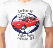 Mazda MX-5 Miata Drive It Like You Stole It Unisex T-Shirt